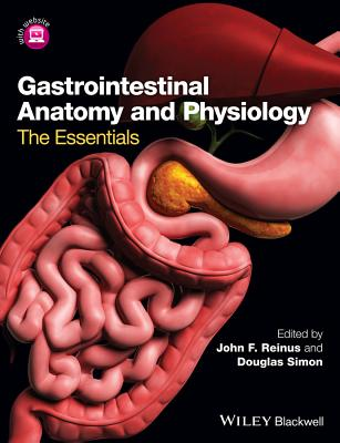 Gastrointestinal Anatomy and Physiology: The Essentials - Reinus, John (Editor), and Simon, Douglas (Editor)