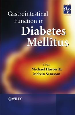 Gastrointestinal Function in Diabetes Mellitus - Horowitz, Michael (Editor), and Samsom, Melvin (Editor)