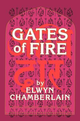 Gates of Fire - Chamberlain, Elwyn M