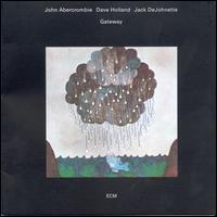 Gateway - John Abercrombie / Dave Holland / Jack DeJohnette
