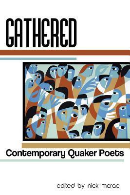 Gathered: Contemporary Quaker Poets - McRae, Nick (Editor)