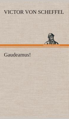 Gaudeamus! - Scheffel, Victor Von