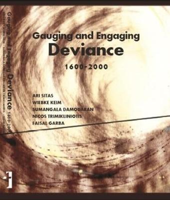 Gauging and Engaging Deviance, 1600-2000 - Sitas, Ari, and Keim, Wiebke, and Damodaran, Sumangala