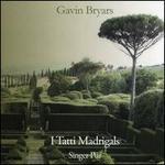 Gavin Bryars: I Tatti Madrigals