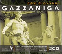 Gazzaniga: Don Giovanni - Adriano Ferrario (tenor); Alfonso Nanni (bass); Fernando Jacopucci (tenor); James Loomis (bass); Laerte Malagutti (baritone);...