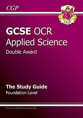 GCSE Applied Science (Double Award) OCR Study Guide - CGP Books (Editor)