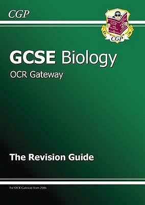 GCSE Biology OCR Gateway Revision Guide - CGP Books (Editor)