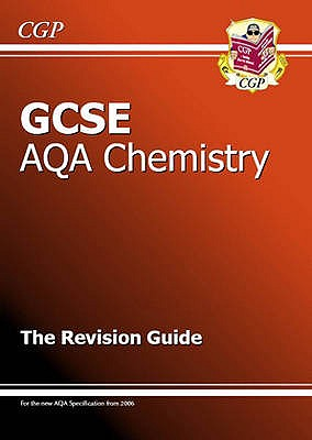 GCSE Chemistry AQA Revision Guide - CGP Books (Editor)