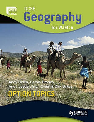 GCSE Geography for WJEC A Option Topics - Owen, Andy, and Leeder, Andy, and Sykes, Dirk