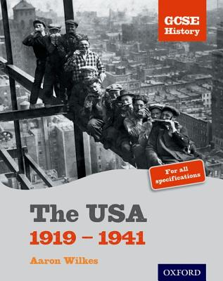 GCSE History: The USA 1919-1941 Student Book - Wilkes, Aaron