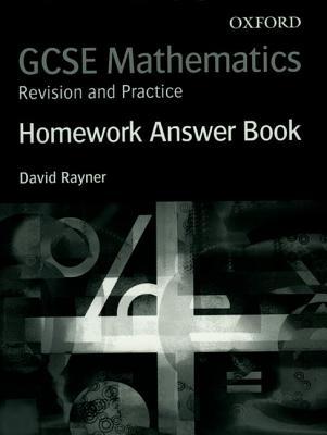 GCSE Mathematics: Revision and Practice: Homework Answer Book - Rayner, David