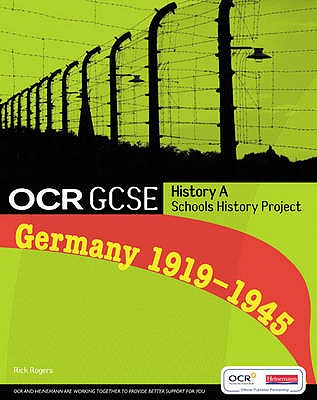 GCSE OCR A SHP: Germany 1919-45 Student Book - Rogers, Rick