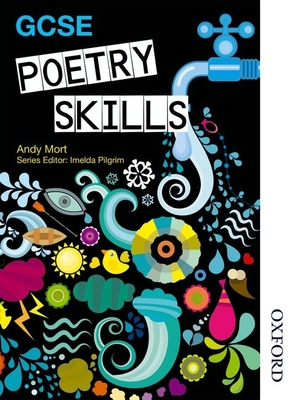GCSE Poetry Skills - Mort, Andy, and Pilgrim, Imelda (Editor)