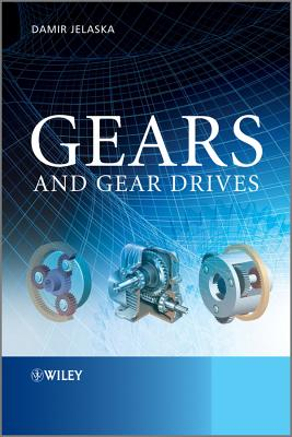 Gears and Gear Drives - Jelaska, Damir T.