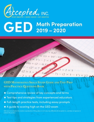 GED Math Preparation 2019-2020: GED Mathematics Skills Study Guide and Test Prep with Practice Questions Book - Accepted, Inc Ged Exam Prep Team