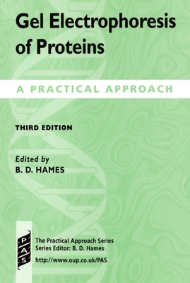 Gel Electrophoresis of Proteins: A Practical Approach - Hames, B David (Editor), and Rickwood, D (Editor)
