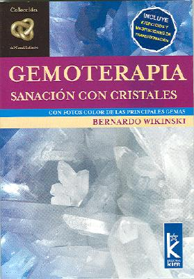 Gemoterapia: Sanacion Con Cristales - Wikinski, Bernardo