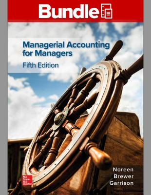 Gen Combo Looseleaf Managerial Accounting for Managers; Connect Access Card - Noreen, Eric, and Brewer, Peter C, Professor, and Garrison, Ray H