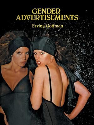 Gender Advertisements - Goffman, Erving