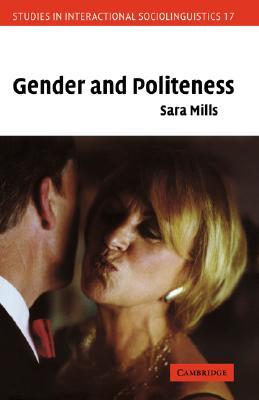 Gender and Politeness - Mills, Sara