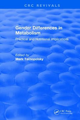 Gender Differences in Metabolism: Practical and Nutritional Implications - Tarnopolsky, Mark