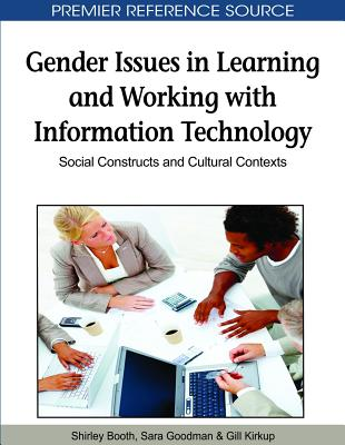 Gender Issues in Learning and Working with Information Technology: Social Constructs and Cultural Contexts - Booth, Shirley (Editor)