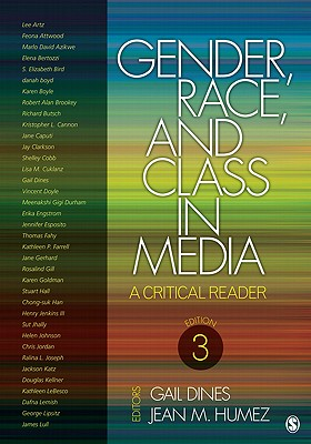 Gender, Race, and Class in Media: A Critical Reader - Dines, Gail, Dr. (Editor), and Humez, Jean McMahon (Editor)