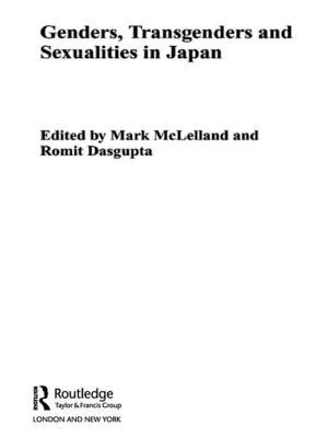 Genders, Transgenders and Sexualities in Japan - McLelland, Mark (Editor), and Dasgupta, Romit (Editor)
