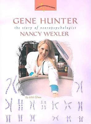 Gene Hunter: The Story of Neuropsychologist Nancy Wexler - Glimm, Adele
