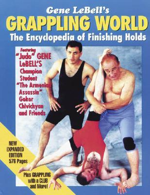 Gene Lebells Grappling World: Encyclopedia of Finishing Holds - LeBell, Gene