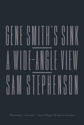 Gene Smith's Sink: A Wide-Angle View - Stephenson, Sam