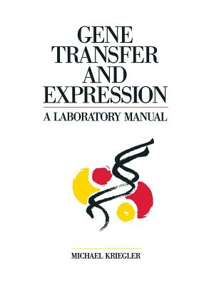Gene Transfer and Expression: A Laboratory Manual - Kriegler, Michael