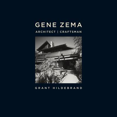 Gene Zema, Architect, Craftsman - Hildebrand, Grant, Professor