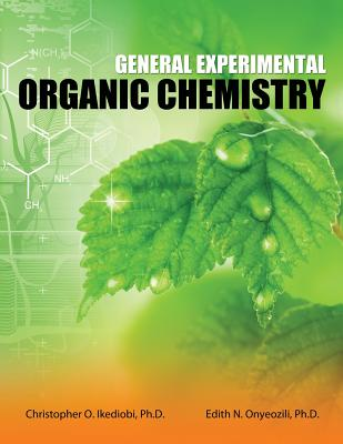General Experimental Organic Chemistry - Christopher Ikediob