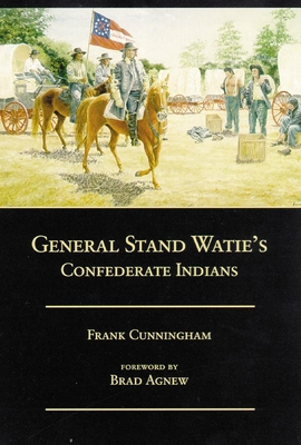 General Stand Watie's Confederate Indians - Cunningham, Frank