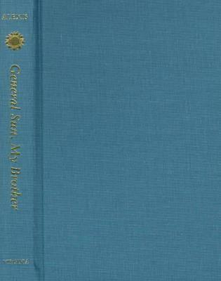 General Sun, My Brother - Alexis, Jacques Stephen, and Coates, Carrol F, Professor (Translated by)