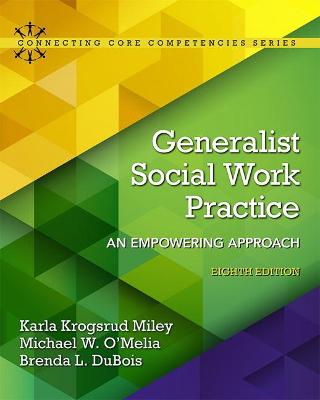 Generalist Social Work Practice: An Empowering Approach - Miley, Karla Krogsrud, and O'Melia, Michael W., and DuBois, Brenda L.