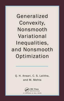 Generalized Convexity, Nonsmooth Variational Inequalities, and Nonsmooth Optimization - Ansari, Qamrul Hasan, and Lalitha, C. S., and Mehta, Monika