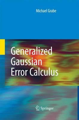 Generalized Gaussian Error Calculus - Grabe, Michael