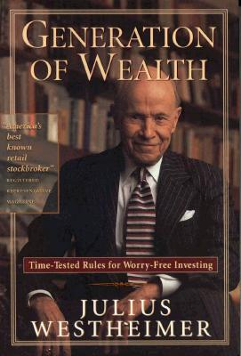Generation of Wealth - Westheimer, Julius