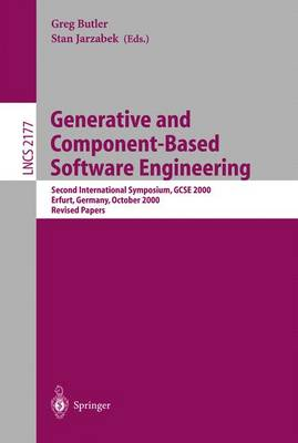 Generative and Component-Based Software Engineering: Second International Symposium, GCSE 2000, Erfurt, Germany, October 9-12, 2000. Revised Papers - Butler, Greg (Editor), and Jarzabek, Stan (Editor)