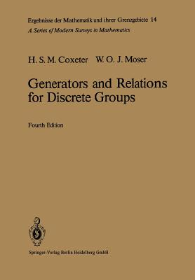Generators and Relations for Discrete Groups - Coxeter, Harold S M, and Moser, William O J