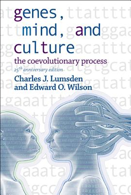 Genes, Mind, and Culture - The Coevolutionary Process: 25th Anniversary Edition - Lumsden, Charles J, and Wilson, Edward O