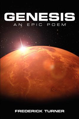 Genesis: an Epic Poem of the Terraforming of Mars - Turner, Frederick