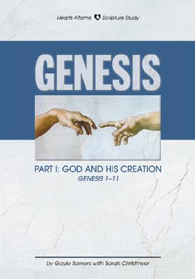Genesis: Part 1: God and His Creation Genesis 1-11 - Somers, Gayle
