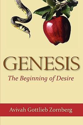 Genesis: The Beginning of Desire - Zornberg, Avivah Gottlieb