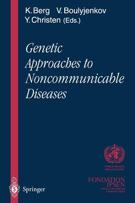 Genetic Approaches to Noncommunicable Diseases - Berg, Kare (Editor), and Boulyjenkov, Victor (Editor)