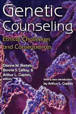 Genetic Counseling: Ethical Challenges and Consequences - Bartels, Dianne M., and LeRoy, Bonnie S., and Caplan, Arthur L.
