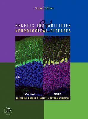 Genetic Instabilities and Neurological Diseases - Wells, Robert D (Editor), and Ashizawa, Tetsuo (Editor)