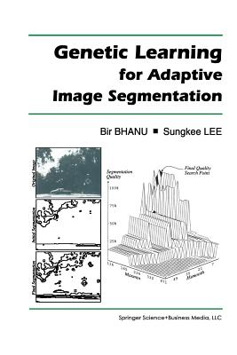 Genetic Learning for Adaptive Image Segmentation - Bhanu, Bir